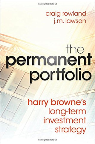 The Permanent Portfolio: Harry Browne's Long-Term Investment Strategy