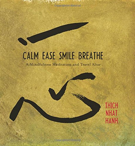 Calm, Ease, Smile, Breathe