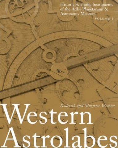 Western Astrolabes (Historic Scientific Instruments of the Adler Planetarium Series)