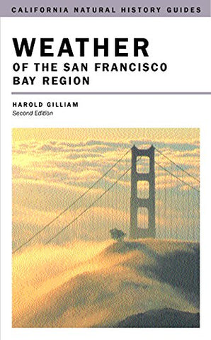 Weather Of The San Francisco Bay Region (California Natural History Guides, No. 63)