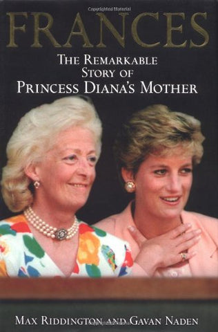 Frances: The Remarkable Story of Princess Diana's Mother