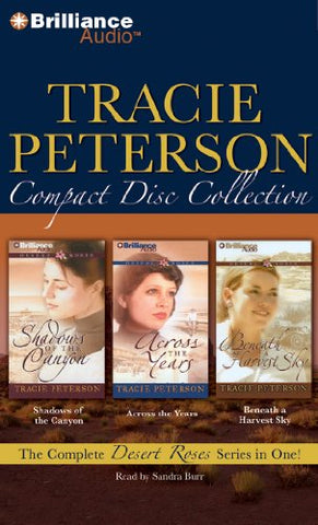 Tracie Peterson CD Collection: Shadows of the Canyon, Across the Years, Beneath a Harvest Sky (Desert Roses Series)