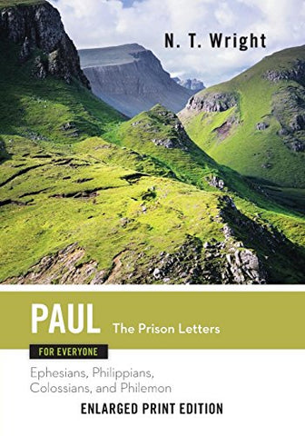 Paul for Everyone: The Prison Letters-Enlarged Print Edition: Ephesians, Philippians, Colossians and Philemon (The New Testament for Everyone)
