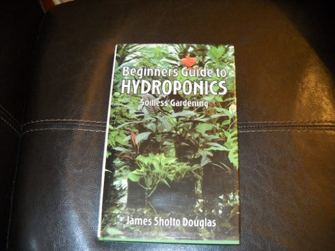 Beginner's Guide to Hydroponics: Soilless Gardening