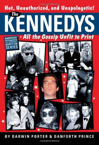 The Kennedys: All the Gossip Unfit for Print (Babylon)