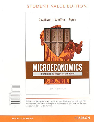 Microeconomics: Principles, Applications And Tools, Student Value Edition Plus Mylab Economics With Pearson Etext -- Access Card Package (9Th Edition)