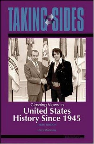 Taking Sides: Clashing Views In United States History Since 1945 (Taking Sides: American History Since 1945)