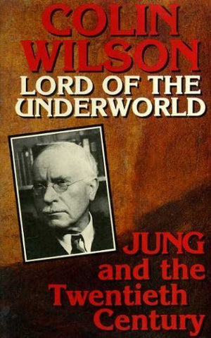 Lord of the Underworld: Jung and the Twentieth Century
