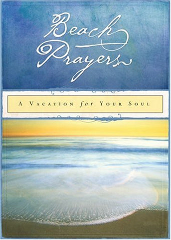 Beach Prayers: A Vacation for Your Soul