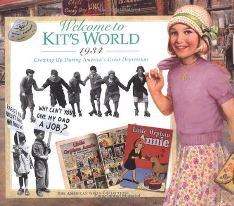 Welcome to Kit's World, 1934 : Growing Up During America's Great Depression (The American Girls Collection)