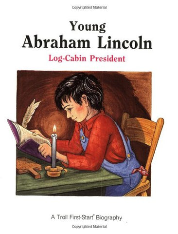 Young Abraham Lincoln (Troll First-Start Biography)