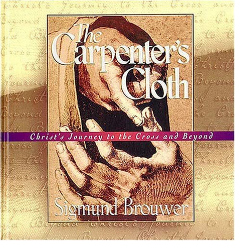 The Carpenter's Cloth: Christ's Journey to the Cross and Beyond