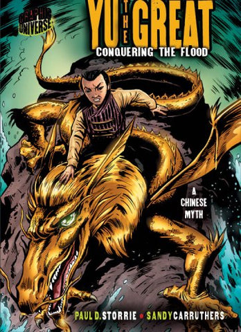 Yu the Great: Conquering the Flood: a Chinese Legend (Graphic Myths & Legends)