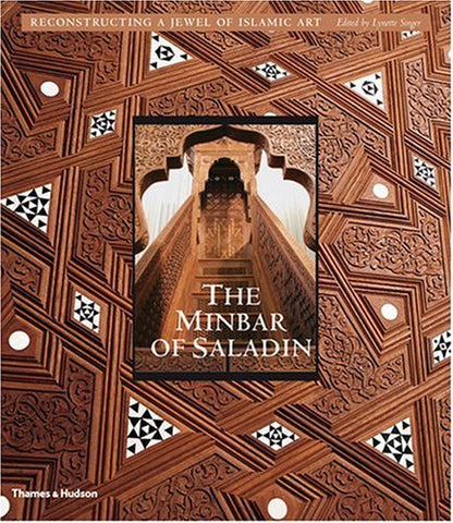 The Minbar of Saladin: Reconstructing a Jewel of Islamic Art