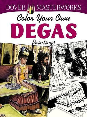 Dover Masterworks: Color Your Own Degas Paintings (Adult Coloring)