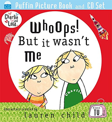 Whoops! But It Wasn't Me. Lauren Child (Charlie and Lola)
