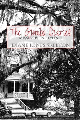 The Gumbo Diaries: Mississippi & Beyond
