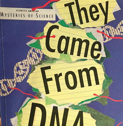 They Came from DNA (Scientific American Mysteries of Science)