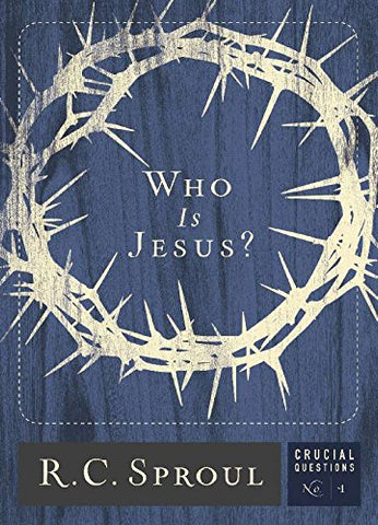 Who Is Jesus? (Crucial Questions (Reformation Trust))