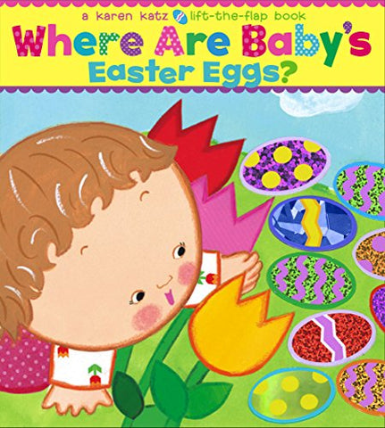 Where Are Baby's Easter Eggs?: A Lift-the-Flap Book