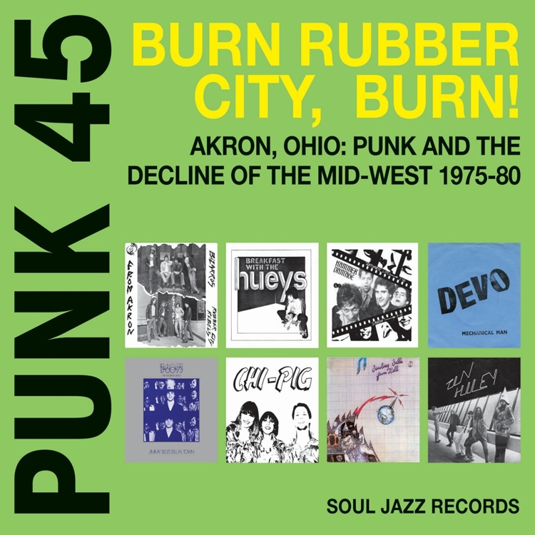 Various Artists - Punk 45: Burn, Rubber City, Burn! Akron, Ohio: Punk and the Decline of the Mid-West 1975-80 (LPx2)