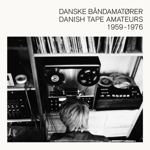 Various ‎– Danske Båndamatører / Danish Tape Amateurs 1959 - 1976 (Import LP)