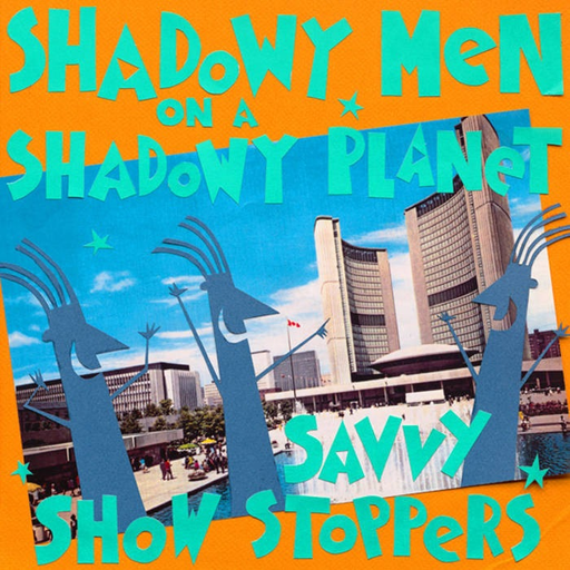 Shadowy Men On A Shadowy Planet - Savvy Show Stoppers (LP)