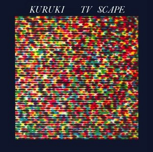 Kuruki - TV Scape (Import LP)