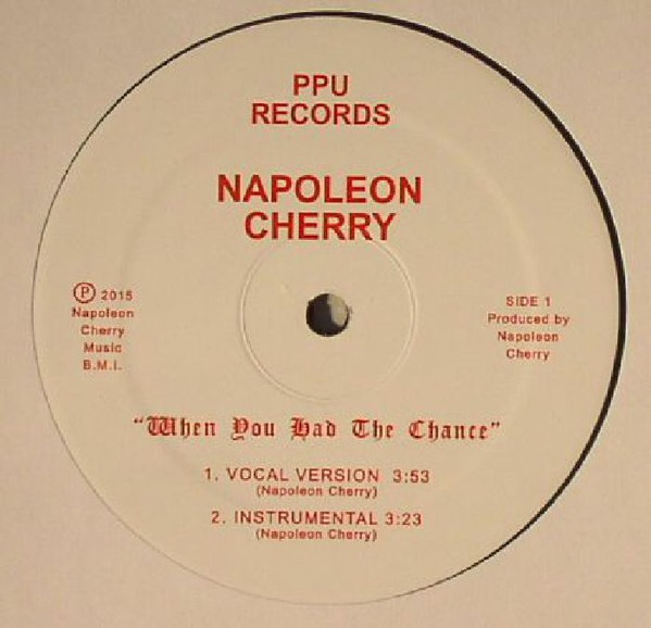 Napoleon Cherry - When You Had The Chance (12)