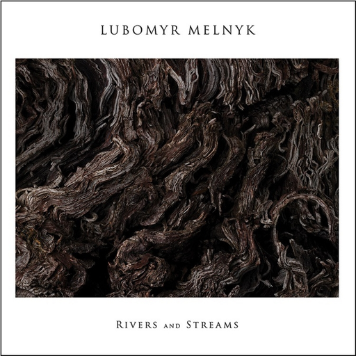 Lubomyr Melnyk - Rivers and Streams (LP)