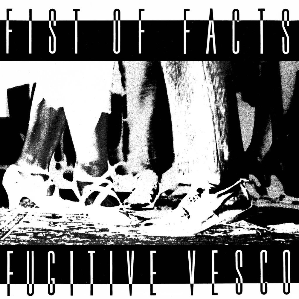 Fist Of Facts - Fugitive Vessco (LP)