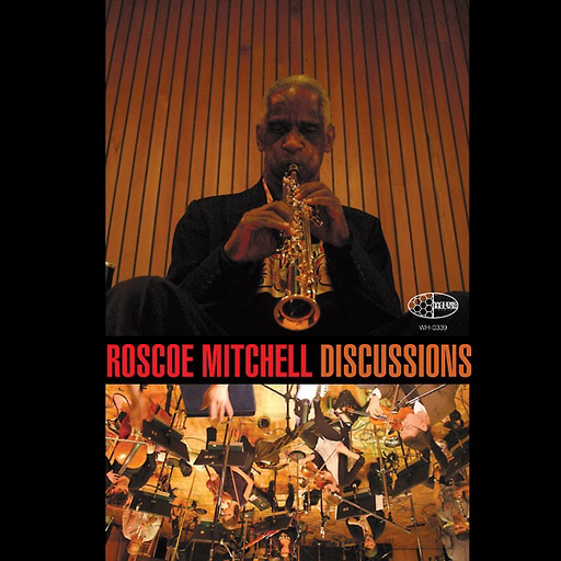 Roscoe Mitchell - Discussions (2LP)