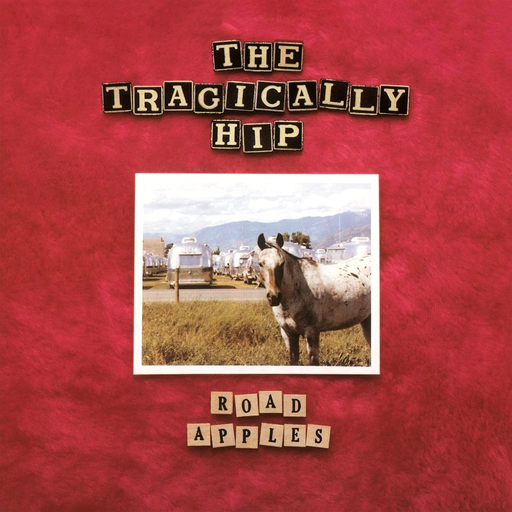 Tragically Hip - Road Apples (LP)