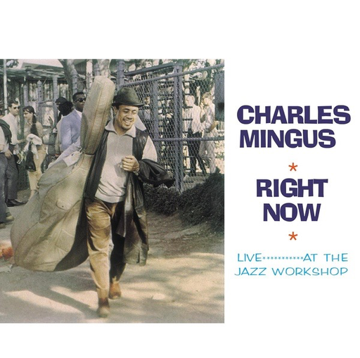 Charles Mingus - Right Now: Live At The Jazz Workshop (Import LP)