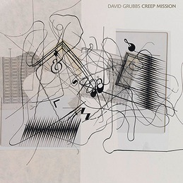 David Grubbs - Creep Mission (LP)