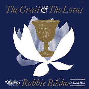 Robbie Basho - The Grail & The Lotus (LP)