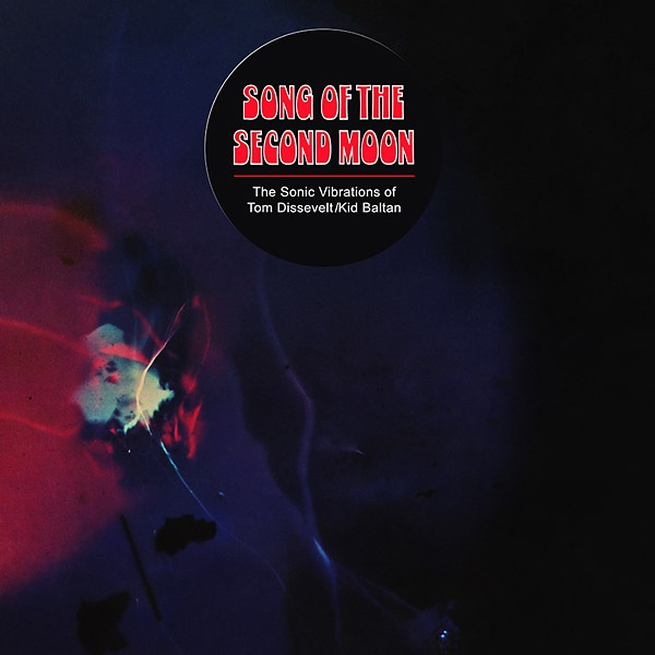 Tom Dissevelt / Kid Baltan - Song Of The Second Moon: The Sonic Vibrations Of Tom Dissevelt/Kid Baltan (LP)