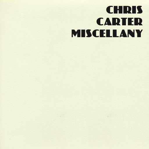 Chris Carter - Miscellany (6LP Box)
