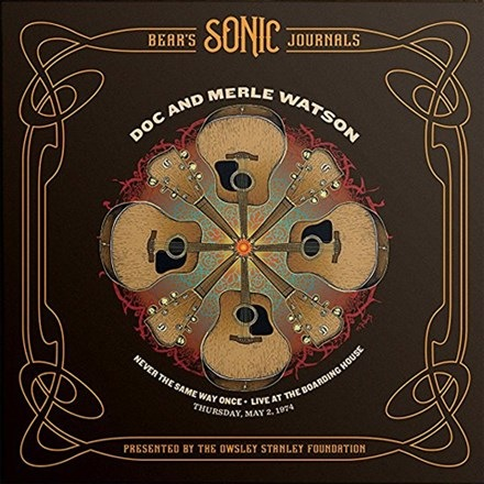 Doc And Merle Watson* - Never The Same Way Once • Live At The Boarding House • Thursday, May 2, 1974