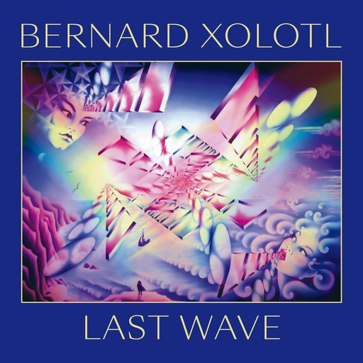 Bernard Xolotl - Last Wave (Import, 1982 RE LP)