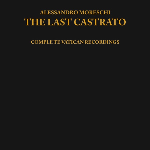 Alessandro Moreschi ?– The Last Castrato (Import LP)
