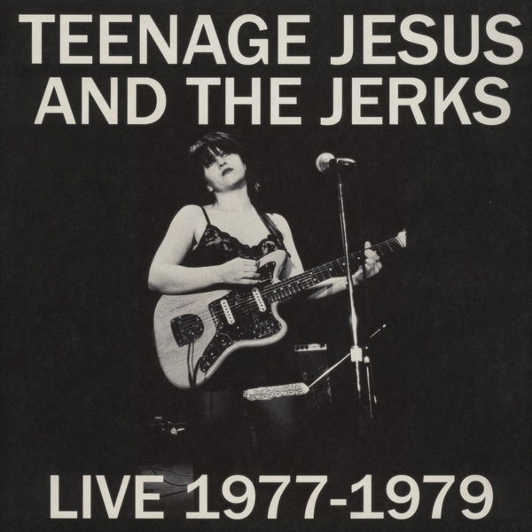 Teenage Jesus And The Jerks - Live 1977-1979 (LP)