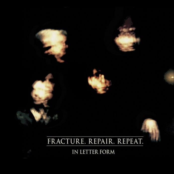 In Letter Form - Fracture. Repair. Repeat. (LP)