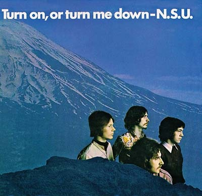 N.S.U. - Turn On, Or Turn Me Down (180g LP)