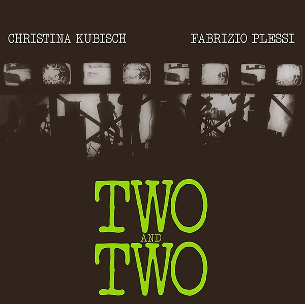 Christina Kubisch & Fabrizio Plessi - Two And Two (LP)