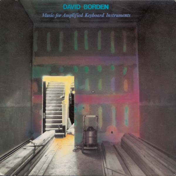 David Borden - Music for Amplified Keyboard Instruments (LP)