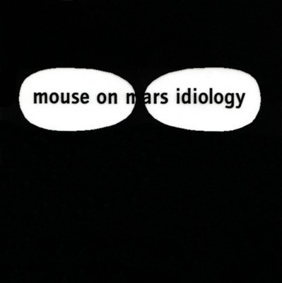 Mouse On Mars  - Idiology (White Vinyl LP)