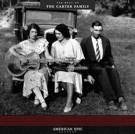 Carter Family - American Epic: The Best of The Carter Family (180g LP)