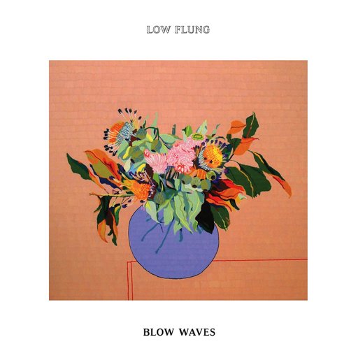 Low Flung - Blow Waves (LP)