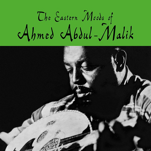 Ahmed Abdul-Malik - The Eastern Moods Of Ahmed Abdul-Malik (Import LP)
